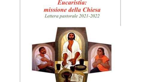 """""""Eucaristia: missione della Chiesa"""". Questo il titolo della Lettera Pastorale 2021-2022"""